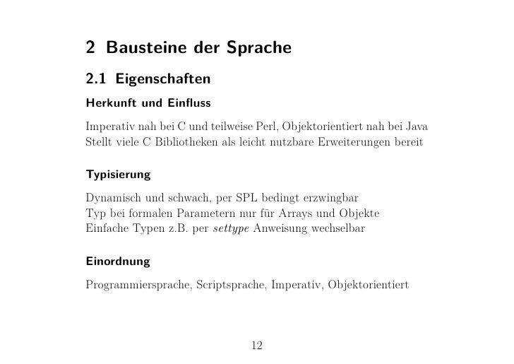 2 Bausteine der Sprache2.1 EigenschaftenHerkunft und EinflussImperativ nah bei C und teilweise Perl, Objektorientiert nah b...