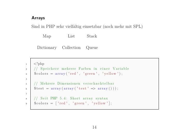 Arrays    Sind in PHP sehr vielfältig einsetzbar (noch mehr mit SPL)            Map                  List            Stack...