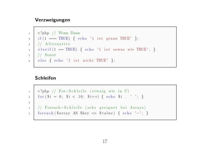 Verzweigungen1   <?php // Wenn Dann2   i f (1 === TRUE) { echo  1 i s t genau TRUE } ;3   // A l t e r n a t i v e4   e l ...