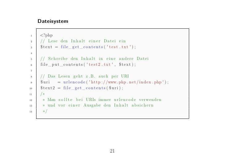 Dateisystem1    <?php2    // Lese den I n h a l t e i n e r Datei e i n3    $text = file_get_contents (  test . txt  ) ;45...