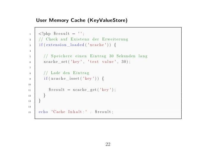 User Memory Cache (KeyValueStore)1    <?php $ r e s u l t =   ;2    // Check a u f E x i s t e n z der Erweiterung3    i f...