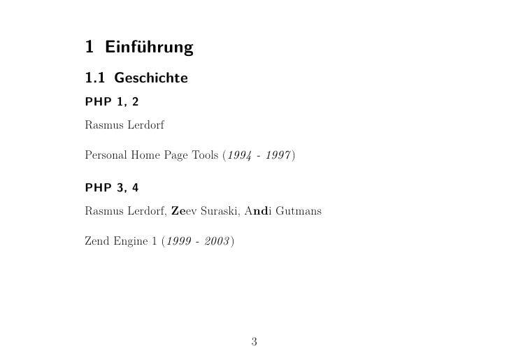 1 Einführung1.1 GeschichtePHP 1, 2Rasmus LerdorfPersonal Home Page Tools (1994 - 1997 )PHP 3, 4Rasmus Lerdorf, Zeev Surask...