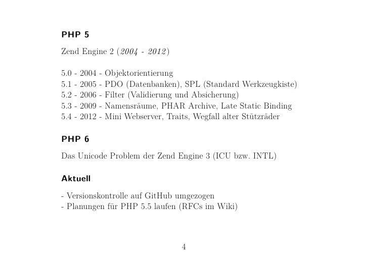 PHP 5Zend Engine 2 (2004 - 2012 )5.0   -   2004   -   Objektorientierung5.1   -   2005   -   PDO (Datenbanken), SPL (Stand...