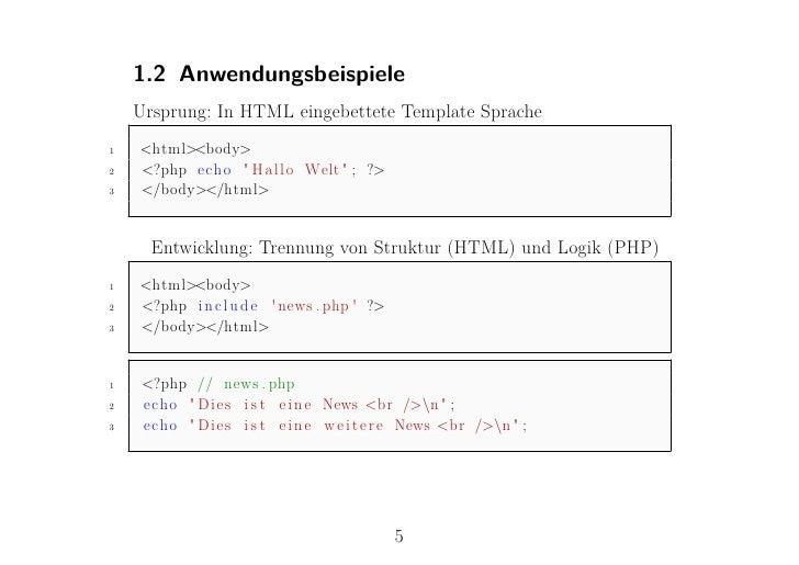 """1.2 Anwendungsbeispiele    Ursprung: In HTML eingebettete Template Sprache1   <html><body>2   <?php echo """" H a l l o Welt ..."""