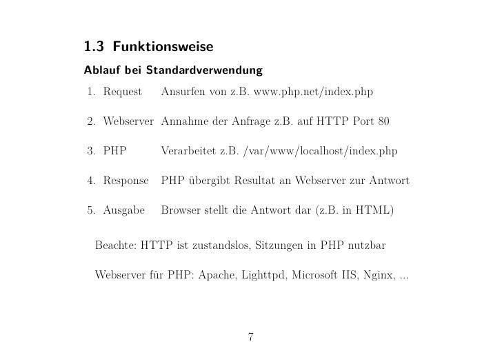 1.3 FunktionsweiseAblauf bei Standardverwendung1. Request    Ansurfen von z.B. www.php.net/index.php2. Webserver Annahme d...