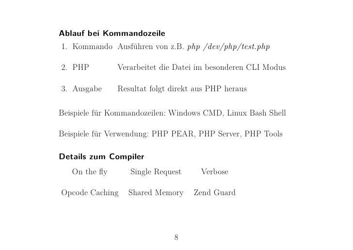 Ablauf bei Kommandozeile1. Kommando Ausführen von z.B. php /dev/php/test.php2. PHP         Verarbeitet die Datei im besond...