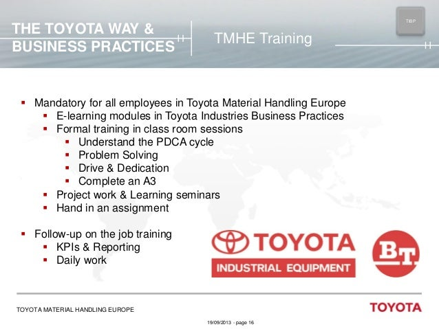 THE TOYOTA WAY & BUSINESS PRACTICES  TIBP MAIN  TMHE Training   Mandatory for all employees in Toyota Material Handling E...