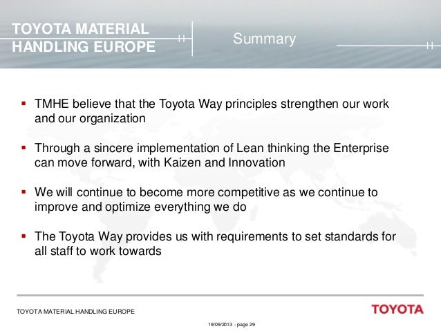TOYOTA MATERIAL HANDLING EUROPE  Summary   TMHE believe that the Toyota Way principles strengthen our work and our organi...