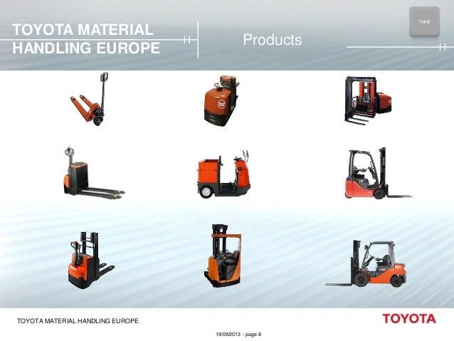 TOYOTA MATERIAL HANDLING EUROPE  TMHE MAIN  Products  TOYOTA MATERIAL HANDLING EUROPE 19/09/2013 - page 8