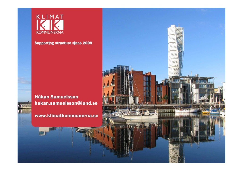 Supporting structure since 2009Håkan Samuelssonhakan.samuelsson@lund.sewww.klimatkommunerna.se
