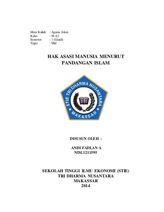 Mata Kuliah : Agama Islam  Kelas : M A3  Semester : 1 (Ganjil)  Tugas : Mid  HAK ASASI MANUSIA MENURUT  PANDANGAN ISLAM  D...