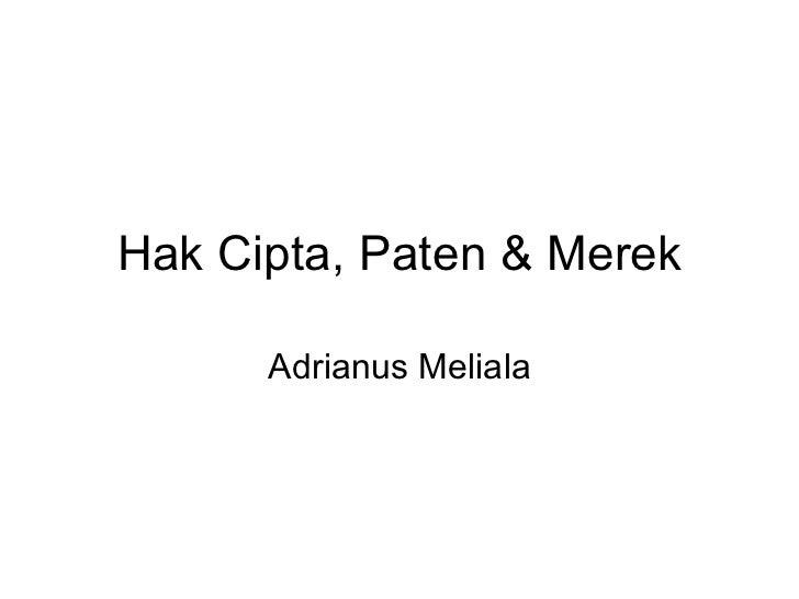 Hak Cipta, Paten & Merek Adrianus Meliala