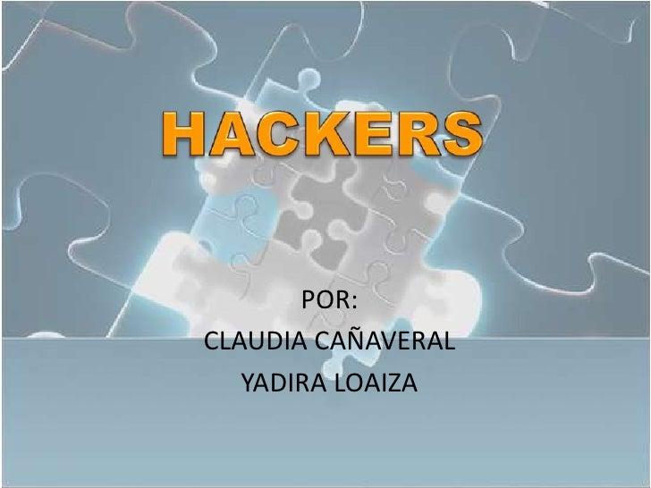 POR: CLAUDIA CAÑAVERAL    YADIRA LOAIZA