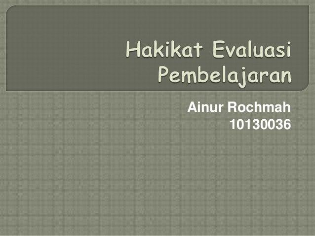 Ainur Rochmah      10130036