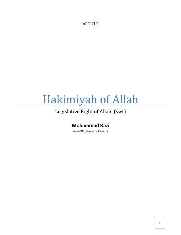 ARTICLE  Hakimiyah of Allah Legislative Right of Allah (swt) Mohammad Razi Jun-2009, Toronto, Canada.  1
