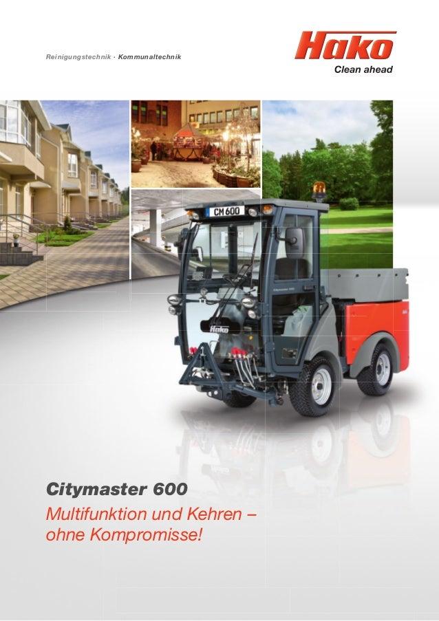 Citymaster 600 Multifunktion und Kehren – ohne Kompromisse! Reinigungstechnik · Kommunaltechnik
