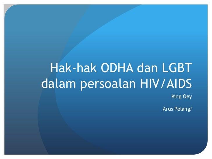 Hak-hak ODHA dan LGBTdalam persoalan HIV/AIDS                      King Oey                   Arus Pelangi