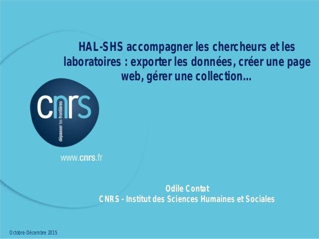 22/09/2011 - EHESS HAL-SHS accompagner les chercheurs et les laboratoires : exporter les données, créer une page web, gére...