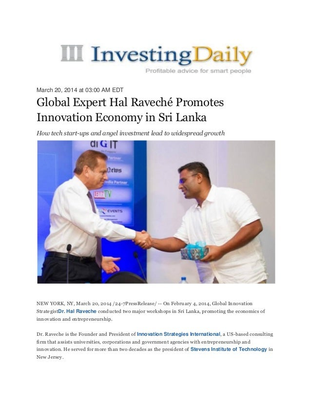 March 20, 2014 at 03:00 AM EDT Global Expert Hal Raveché Promotes Innovation Economy in Sri Lanka How tech start-ups and a...