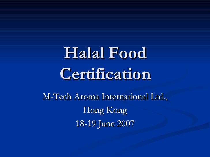 Halal Food Certification M-Tech Aroma International Ltd., Hong Kong 18-19 June 2007