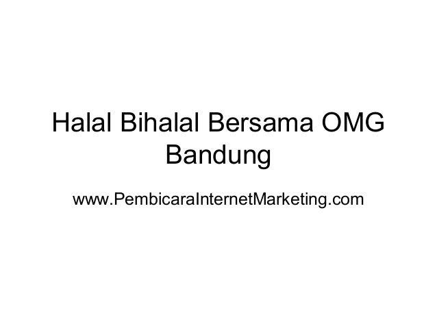 Halal Bihalal Bersama OMG Bandung www.PembicaraInternetMarketing.com