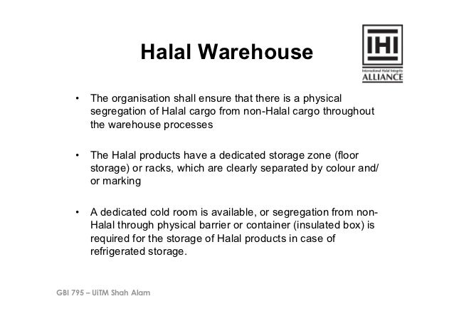 Halal Warehouse    • The organisation shall ensure that there is a physical       segregation of Halal cargo from non-Hal...