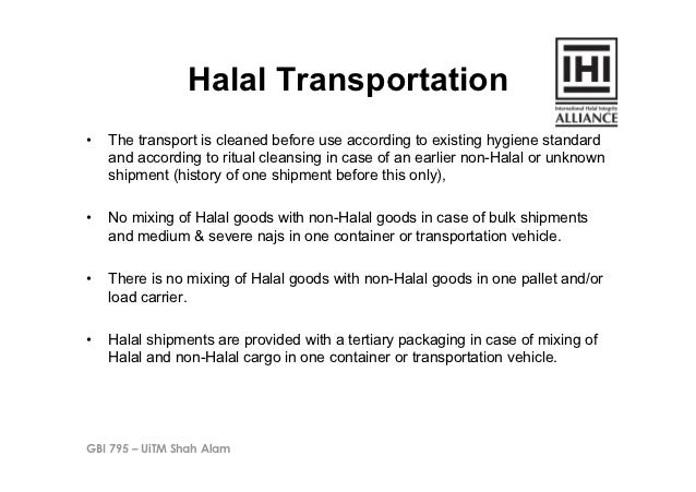 Halal Transportation•   The transport is cleaned before use according to existing hygiene standard     and according to r...