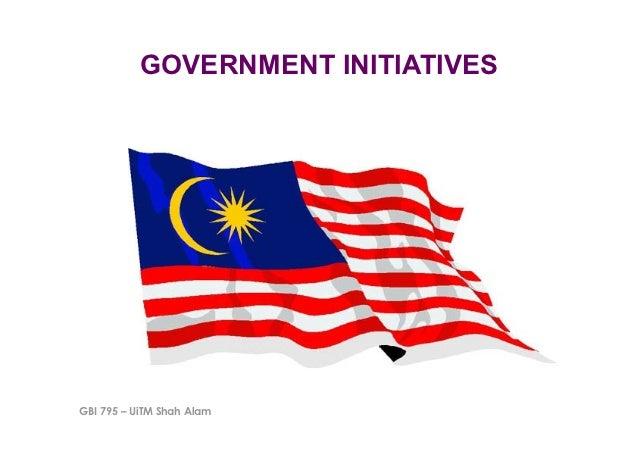 GOVERNMENT INITIATIVESGBI 795 – UiTM Shah Alam