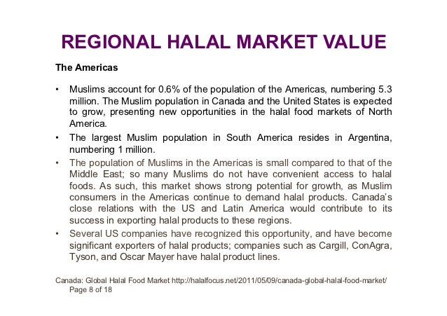 REGIONAL HALAL MARKET VALUEThe Americas•   Muslims account for 0.6% of the population of the Americas, numbering 5.3     ...