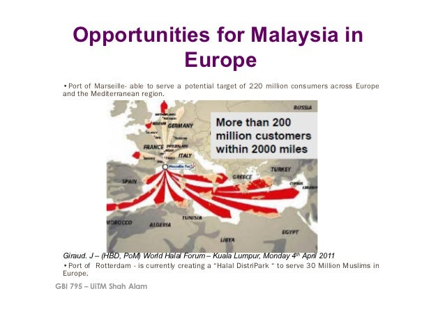 Opportunities for Malaysia in               Europe •Port of Marseille- able to serve a potential target of 220 million co...