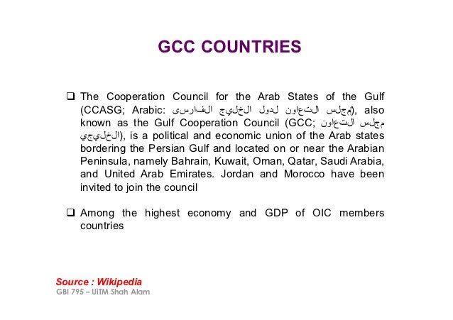 """GCC COUNTRIES  ! The Cooperation Council for the Arab States of the Gulf     (CCASG; Arabic: !""""#$%&$ (&)&$ &*+& ,*$-.&$ """"..."""