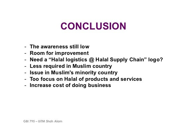"""CONCLUSION-   The awareness still low-   Room for improvement-   Need a """"Halal logistics @ Halal Supply Chain"""" logo?- ..."""