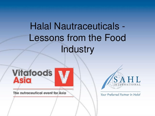 Halal Nautraceuticals - Lessons from the Food Industry