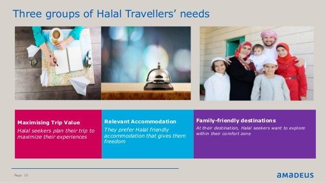 Page 15 ©2016AmadeusITGroupSA Three groups of Halal Travellers' needs Maximising Trip Value Halal seekers plan their trip ...