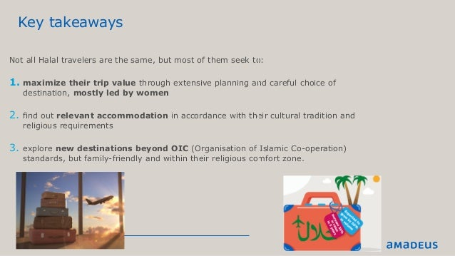 Page 17 Key takeaways ©2015AmadeusITGroupSA Not all Halal travelers are the same, but most of them seek to: 1. maximize th...