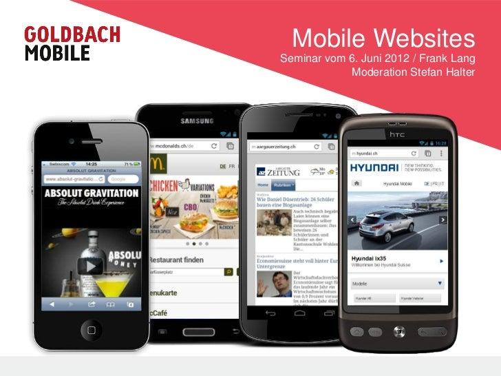 Mobile WebsitesSeminar vom 6. Juni 2012 / Frank Lang            Moderation Stefan Halter