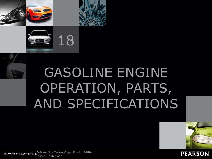GASOLINE ENGINE OPERATION, PARTS, AND SPECIFICATIONS 18