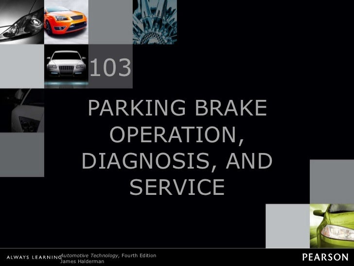PARKING BRAKE OPERATION, DIAGNOSIS, AND SERVICE 103