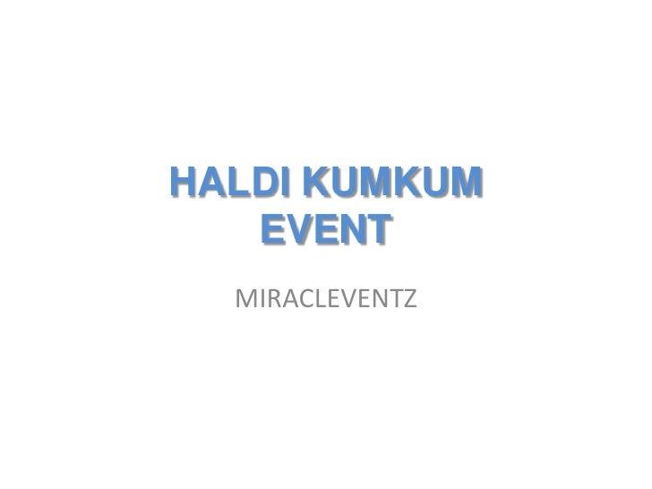 HALDI KUMKUM EVENT<br />MIRACLEVENTZ<br />