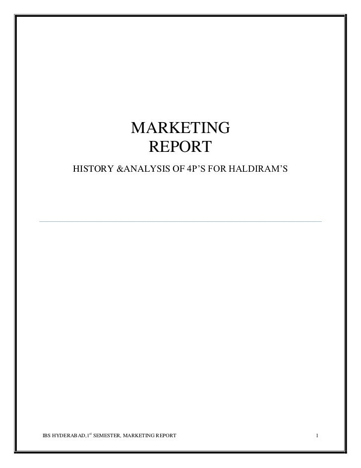 MARKETING                              REPORT          HISTORY &ANALYSIS OF 4P'S FOR HALDIRAM'SIBS HYDERABAD,1st SEMESTER,...