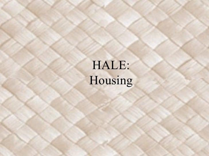 HALE:Housing