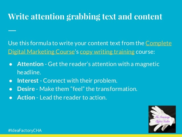 Write attention grabbing text and content Use this formula to write your content text from the Complete Digital Marketing ...