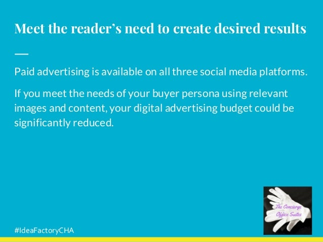 Meet the reader's need to create desired results Paid advertising is available on all three social media platforms. If you...