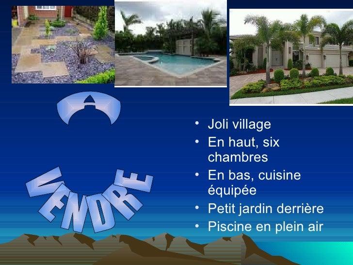 <ul><li>Joli village </li></ul><ul><li>En haut, six chambres  </li></ul><ul><li>En bas, cuisine  é quip é e  </li></ul><ul...