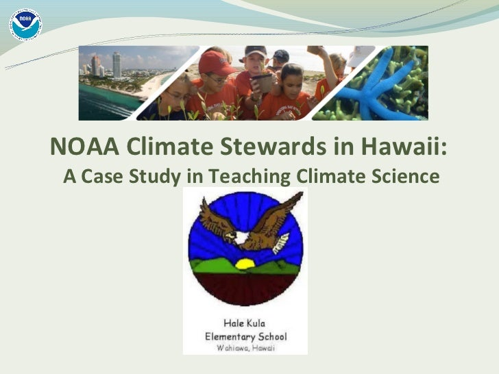 NOAA Climate Stewards in Hawaii: A Case Study in Teaching Climate Science