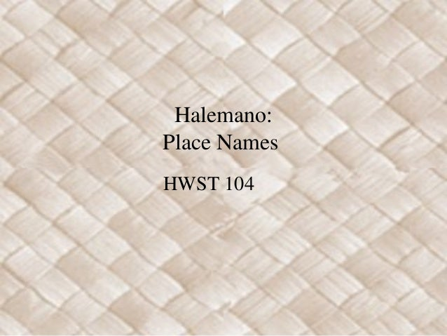 Halemano: Place Names HWST 104