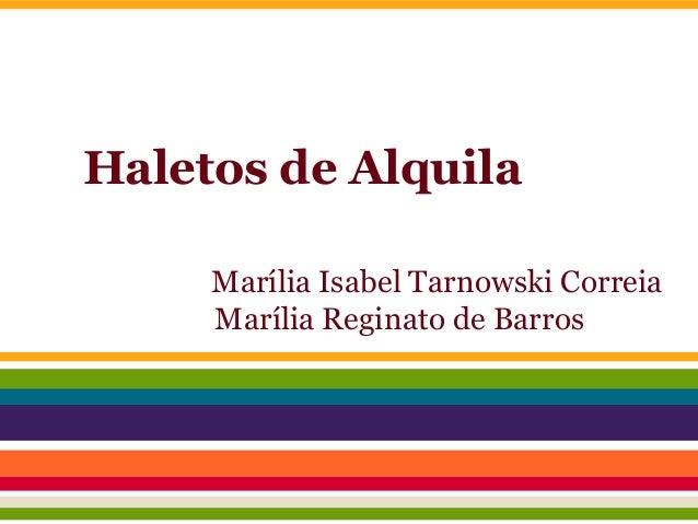 Haletos de Alquila Marília Isabel Tarnowski Correia Marília Reginato de Barros
