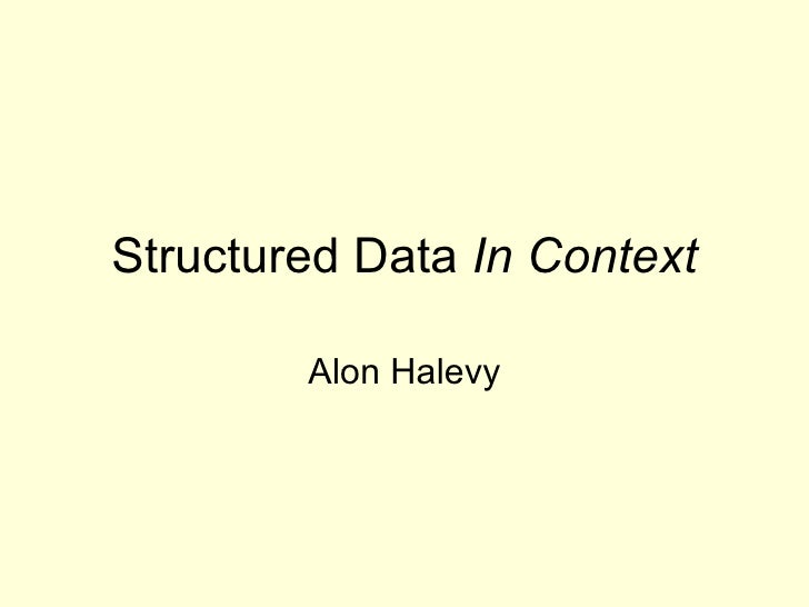 Structured Data  In Context Alon Halevy