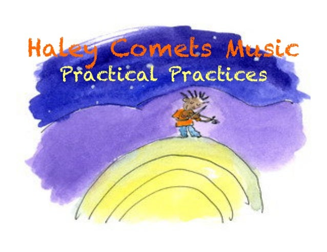 Haley Comets Music Practical Practices