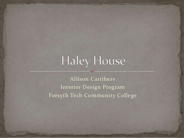 Allison Carithers    Interior Design ProgramForsyth Tech Community College